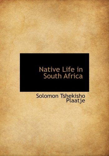 9780559106521: Native Life in South Africa