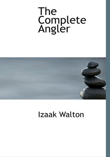 9780559109645: The Complete Angler