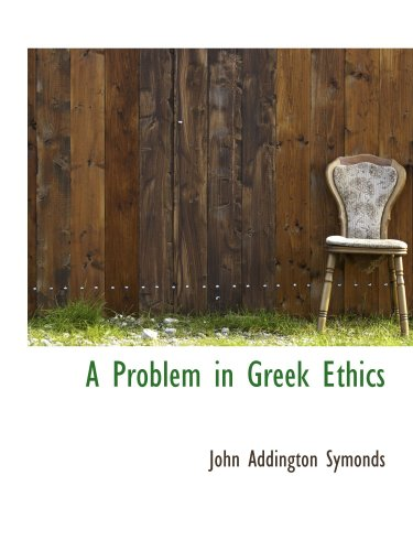 9780559111075: A Problem in Greek Ethics