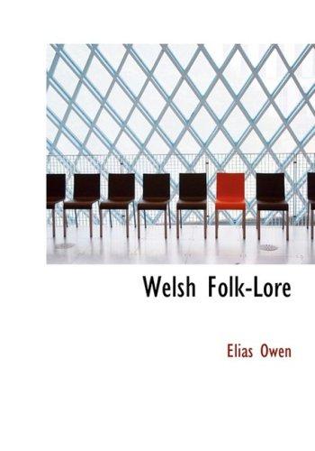 9780559111600: Welsh Folk-Lore