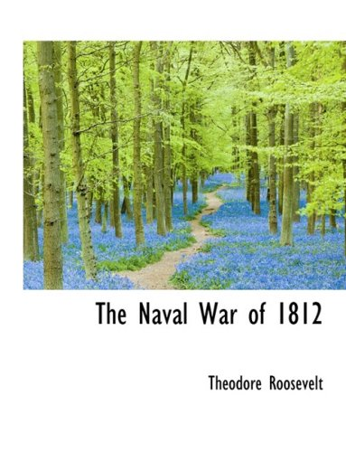9780559111709: The Naval War of 1812