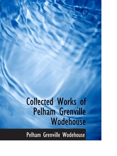 9780559113932: Collected Works of Pelham Grenville Wodehouse