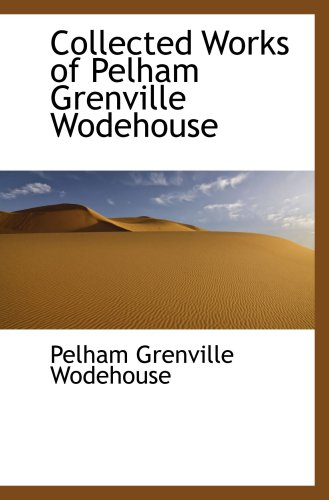 9780559114014: Collected Works of Pelham Grenville Wodehouse