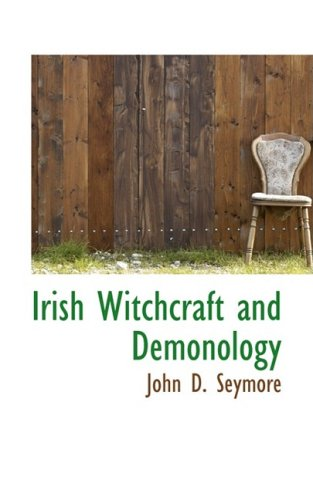 9780559115516: Irish Witchcraft and Demonology