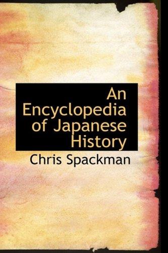 9780559116025: An Encyclopedia of Japanese History