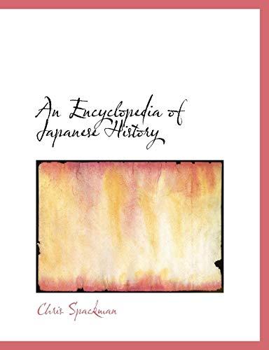 9780559116049: An Encyclopedia of Japanese History