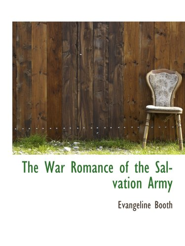 The War Romance of the Salvation Army: Evangeline Booth