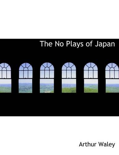 The No Plays of Japan (0559120168) by Arthur Waley