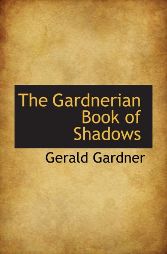 9780559121630: The Gardnerian Book of Shadows