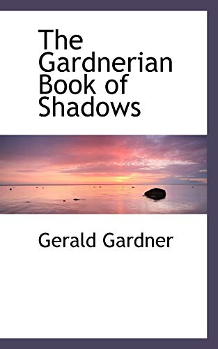 9780559121647: The Gardnerian Book of Shadows