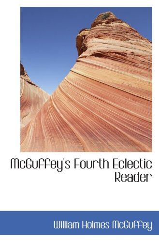 9780559121715: McGuffey's Fourth Eclectic Reader