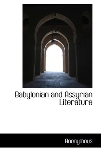 9780559122354: Babylonian and Assyrian Literature