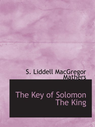9780559122699: The Key of Solomon The King