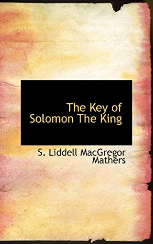 9780559122842: The Key of Solomon The King