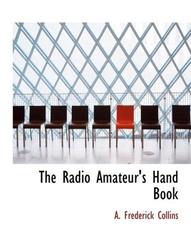 9780559123023: The Radio Amateur's Hand Book