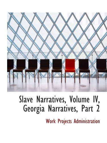 9780559125157: Slave Narratives, Volume IV, Georgia Narratives, Part 2