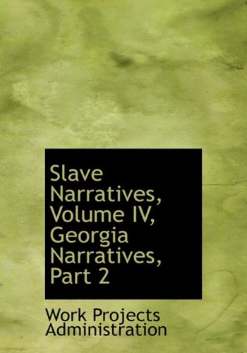 9780559125218: Slave Narratives, Volume IV, Georgia Narratives, Part 2
