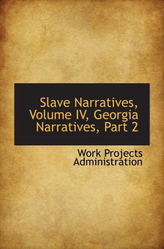 9780559125263: Slave Narratives, Volume IV, Georgia Narratives, Part 2