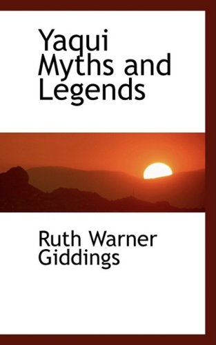 9780559125560: Yaqui Myths and Legends
