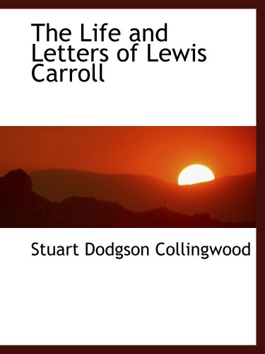 9780559125669: The Life and Letters of Lewis Carroll