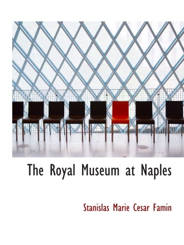 9780559126857: The Royal Museum at Naples