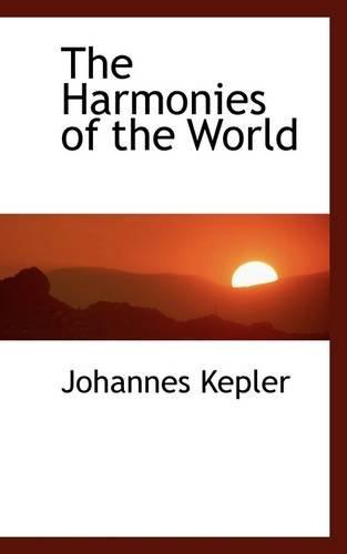 9780559128066: The Harmonies of the World