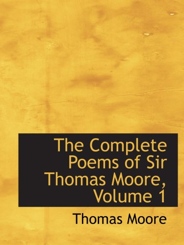 9780559128349: The Complete Poems of Sir Thomas Moore, Volume 1