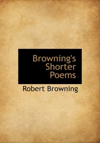 9780559130465: Browning's Shorter Poems