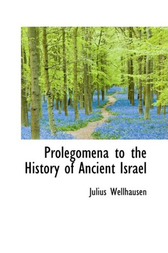9780559130694: Prolegomena to the History of Ancient Israel