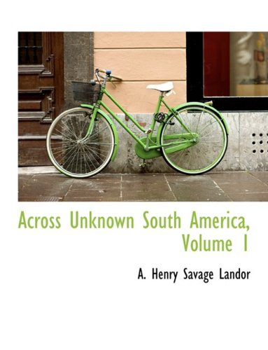 9780559135842: Across Unknown South America, Volume 1