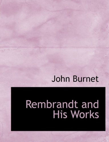 9780559136092: Rembrandt and His Works