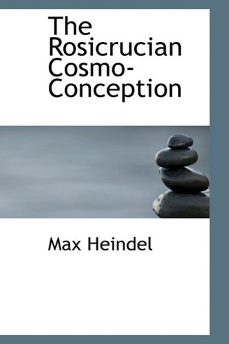 9780559136221: The Rosicrucian Cosmo-Conception