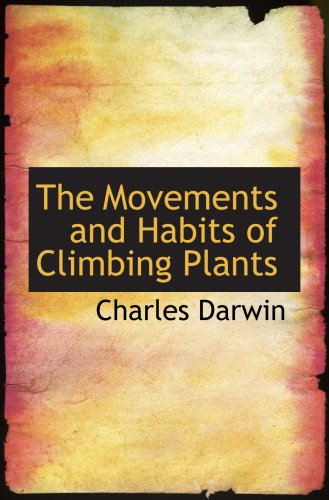 9780559137501: The Movements and Habits of Climbing Plants