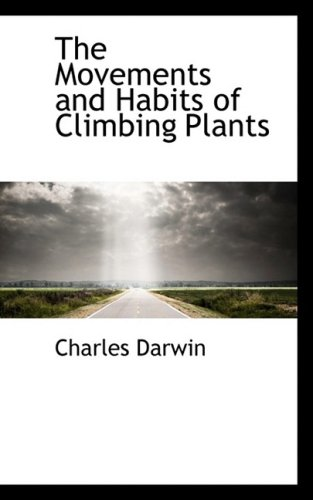 9780559137525: The Movements and Habits of Climbing Plants