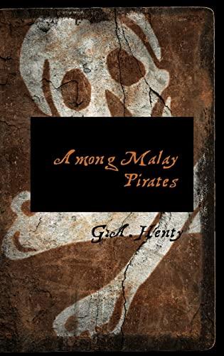 9780559138188: Among Malay Pirates