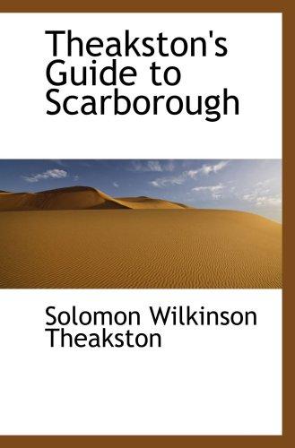 9780559139673: Theakston's Guide to Scarborough