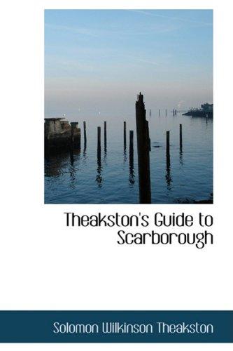 9780559139727: Theakston's Guide to Scarborough