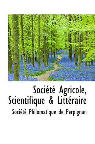 9780559139741: Soci�t� Agricole, Scientifique & Litt�raire
