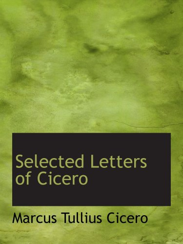9780559141133: Selected Letters of Cicero