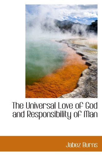 9780559142833: The Universal Love of God and Responsibility of Man