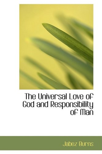 9780559142857: The Universal Love of God and Responsibility of Man