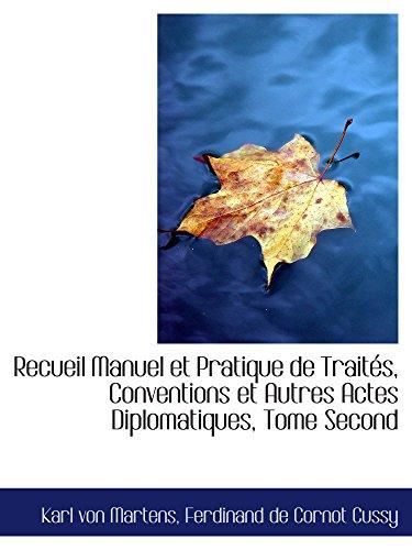 9780559142932: Recueil Manuel et Pratique de Traités, Conventions et Autres Actes Diplomatiques, Tome Second (French Edition)