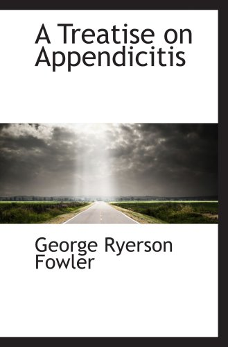 9780559143014: A Treatise on Appendicitis