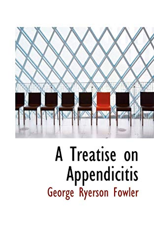 9780559143038: A Treatise on Appendicitis