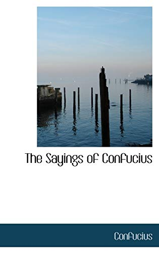 9780559151477: The Sayings of Confucius
