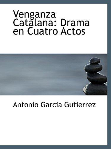 9780559152023: Venganza Catalana: Drama en Cuatro Actos