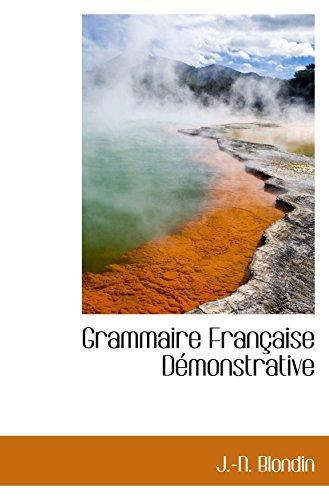 9780559153785: Grammaire Française Démonstrative