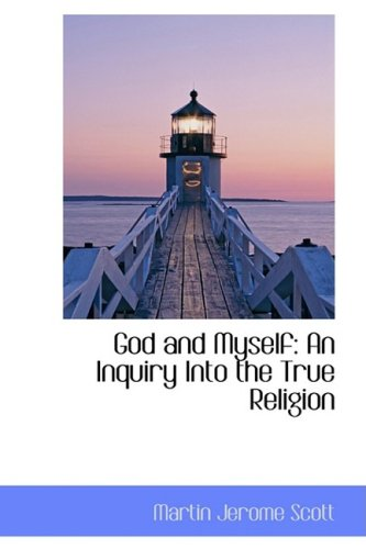 9780559154522: God and Myself: An Inquiry into the True Religion