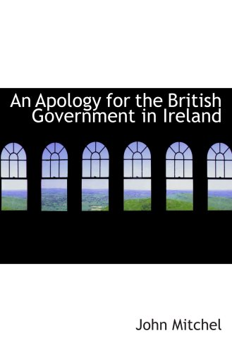 9780559154836: An Apology for the British Government in Ireland