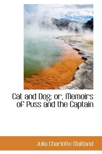 9780559157639: Cat and Dog; or, Memoirs of Puss and the Captain